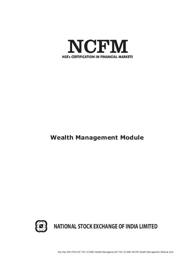 Wealth Management Module NATIONAL STOCK EXCHANGE OF INDIA LIMITED Dtp-Sys-5D:F2012F-722-12-NSE-Wealth ManagementF-722-12-N...