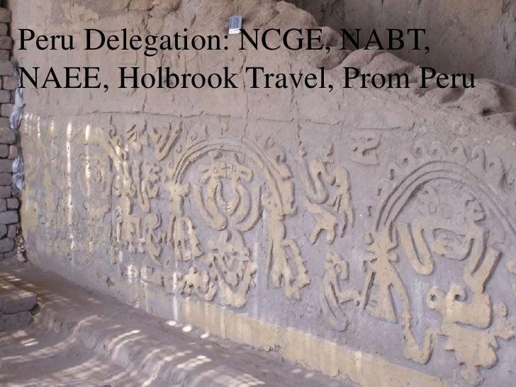 Peru Delegation: NCGE, NABT, NAEE, Holbrook Travel, Prom Peru<br />
