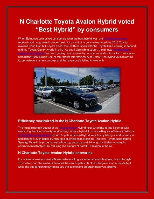 "N Charlotte Toyota Avalon Hybrid voted      ""Best Hybrid"" by consumersWhen Edmunds.com asked consumers what the best hybri..."