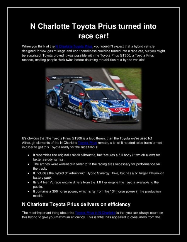 N Charlotte Toyota Prius turned into                    race car!When you think of the N Charlotte Toyota Prius, you would...