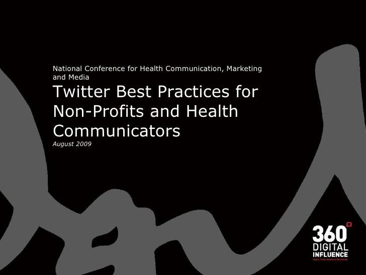 National Conference for Health Communication, Marketing and Media Twitter Best Practices for Non-Profits and Health Commun...