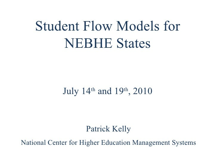 Student Flow Models for NEBHE States Patrick Kelly National Center for Higher Education Management Systems July 14 th  and...