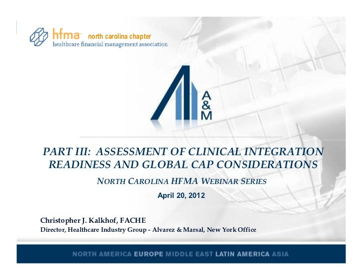 north carolina chapter     PART III: ASSESSMENT OF CLINICAL INTEGRATION      READINESS AND GLOBAL CAP CONSIDERATIONS      ...