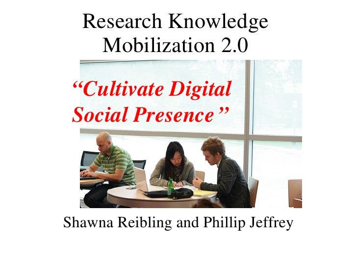 Research Knowledge Mobilization 2.0 Tools: Cultivating Digital Social Presence