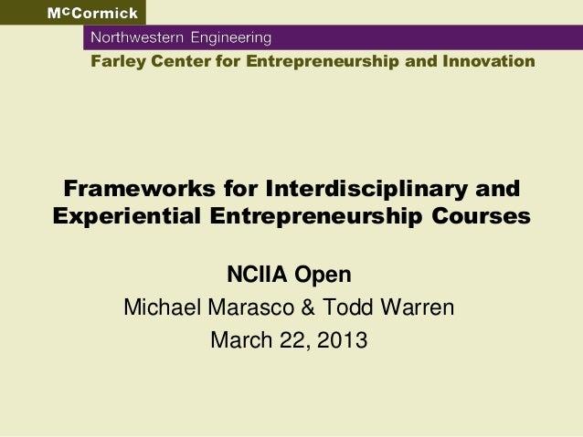 Farley Center for Entrepreneurship and Innovation Frameworks for Interdisciplinary andExperiential Entrepreneurship Course...