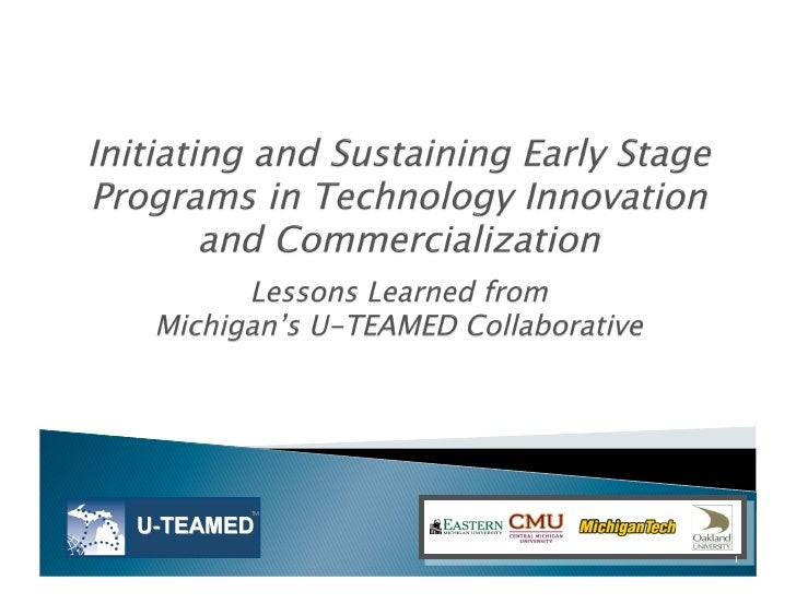 Initiating and Sustaining Early Stage Programs in Technology Innovation and Commercialization