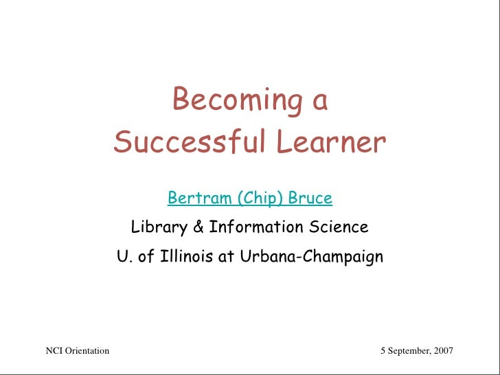 Becoming a                   Successful Learner                         Bertram (Chip) Bruce                    Library & ...