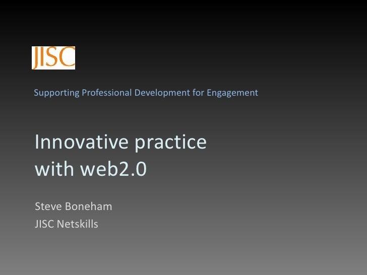 Supporting Professional Development for Engagement<br />Innovative practice with web2.0<br />Steve Boneham<br />JISC Netsk...