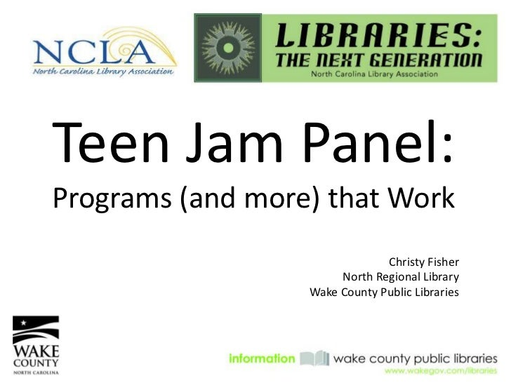 Teen Jam Panel:Programs (and more) that Work                               Christy Fisher                       North Regi...