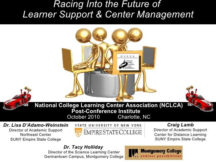 National College Learning Center Association (NCLCA) Post-Conference Institute October 2010            Charlotte, NC Racin...