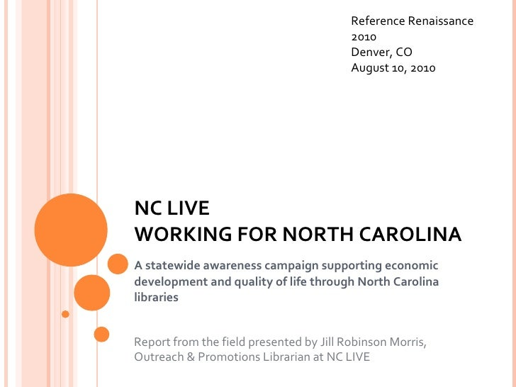 NC LIVE  WORKING FOR NORTH CAROLINA A statewide awareness campaign supporting economic development and quality of life thr...