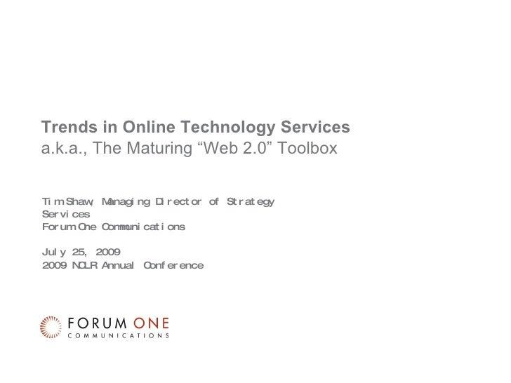 NCLR Conference 2009 Internet Trends Presentation, Tim Shaw, Forum One Communications