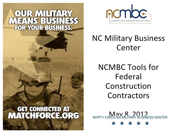 NC Military Business      Center NCMBC Tools for     Federal  Construction   Contractors    May 8, 2012
