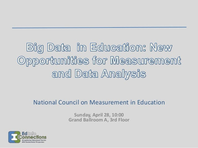 National Council on Measurement in Education Sunday, April 28, 10:00 Grand Ballroom A, 3rd Floor