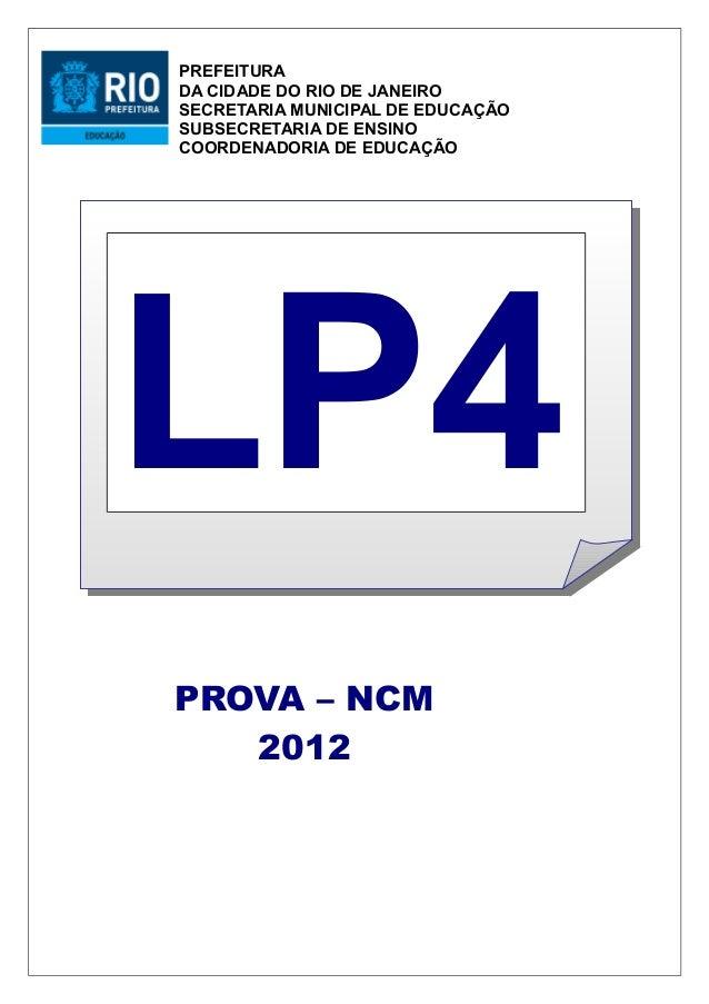 LINGUA PORTUGUESAPROVA 4º BIMESTRE5º ANO2011PREFEITURADA CIDADE DO RIO DE JANEIROSECRETARIA MUNICIPAL DE EDUCAÇÃOSUBSECRET...