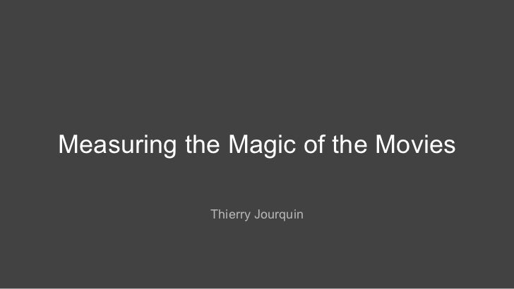 Measuring the magic of the movies - NCM and Thierry Jourquin @ Brightfis…