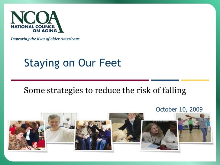 Staying on Our Feet - Some Strategies to reduce the risk of falling