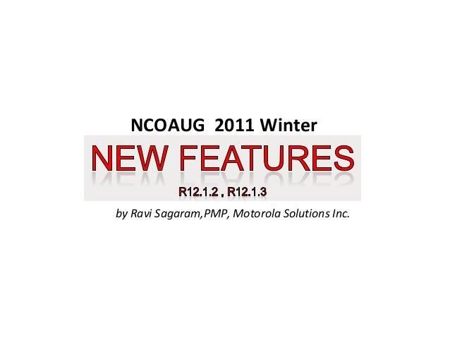 NCOAUG 2011 Winter  by Ravi Sagaram,PMP, Motorola Solutions Inc.
