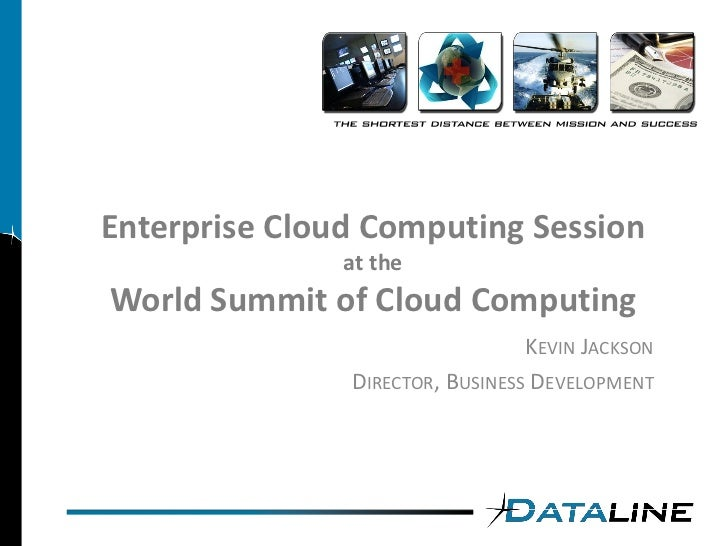 Enterprise Cloud Computing Session                at the World Summit of Cloud Computing                                  ...