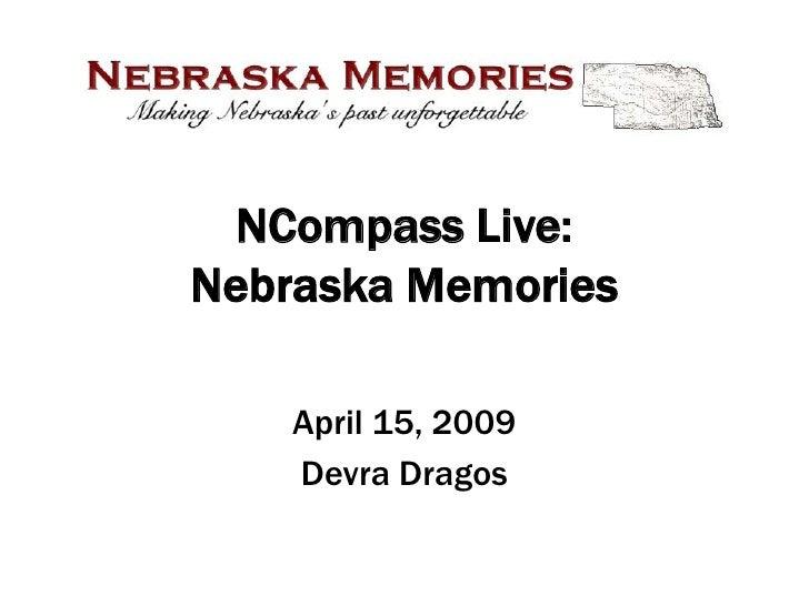NCompass Live: Nebraska Memories      April 15, 2009     Devra Dragos