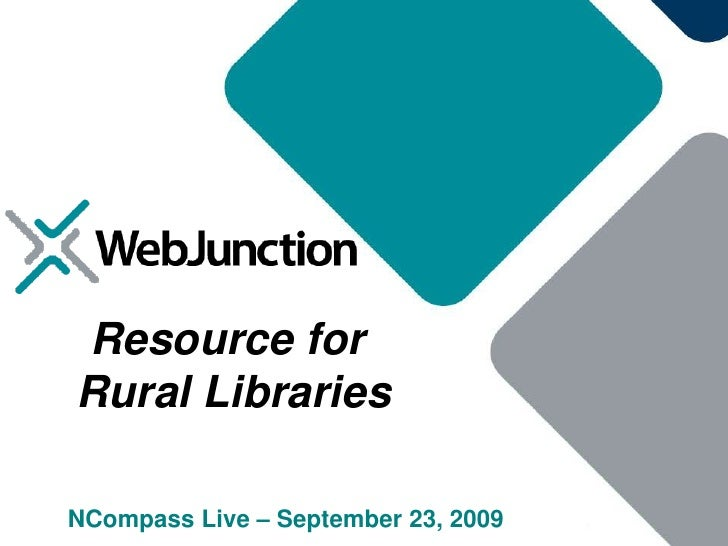 Resource for<br /> Rural Libraries<br />NCompass Live – September 23, 2009<br />