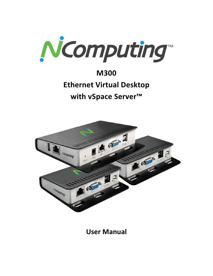 M300Ethernet Virtual Desktop  with vSpace Server™      User Manual