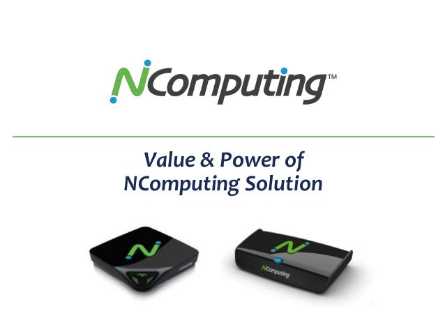 Value & Power of NComputing Solution