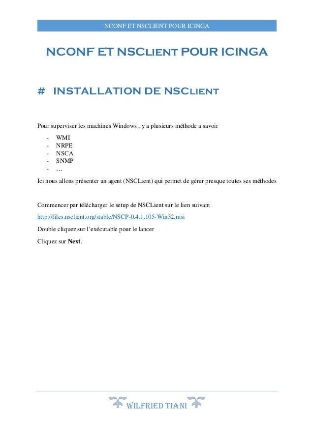 NCONF ET NSCLIENT POUR ICINGA  NCONF ET NSClient POUR ICINGA  # INSTALLATION DE NSClient  Pour superviser les machines Win...
