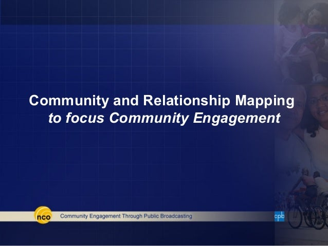 Community and Relationship Mapping  to focus Community Engagement