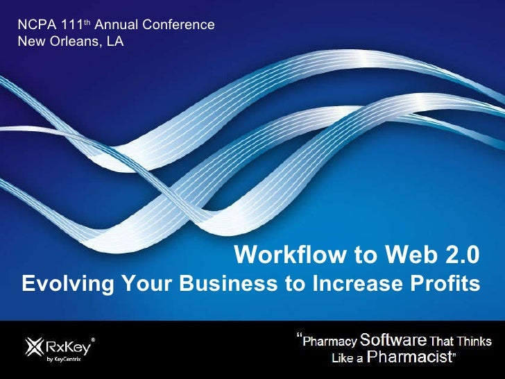 NCPA 111 th  Annual Conference  New Orleans, LA Workflow to Web 2.0  Evolving Your Business to Increase Profits