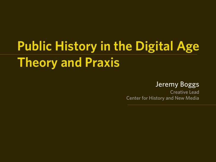 Public History in the Digital Age Theory and Praxis                                 Jeremy Boggs                          ...