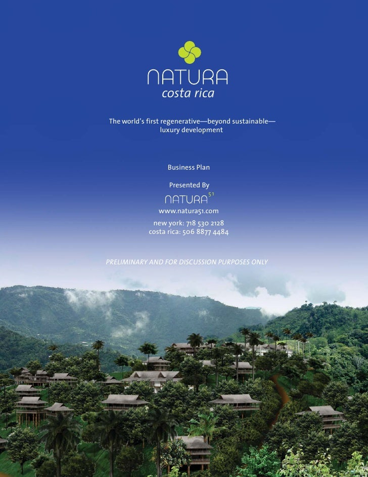 Natura Costa Rica                     FOR DISCUSSION PURPOSES ONLY Business Plan     Confidential and Proprietary          ...
