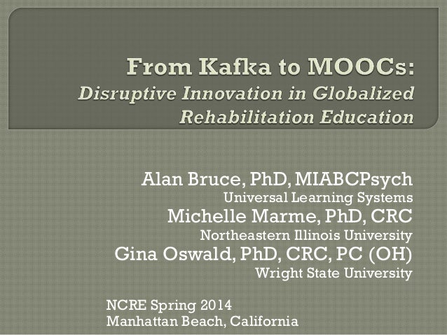 From Kafka to MOOCs: Disruptive Innovation in Globalized Rehabilitation Education