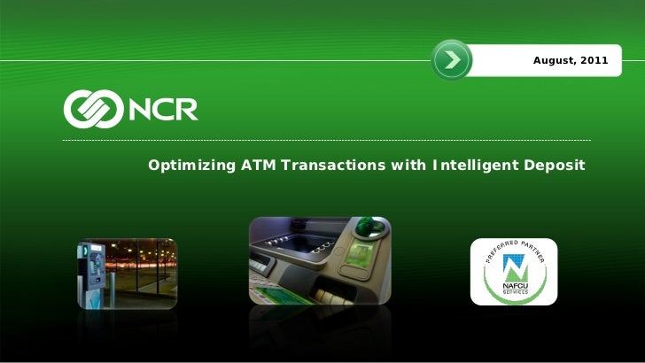 August, 2011Optimizing ATM Transactions with Intelligent Deposit