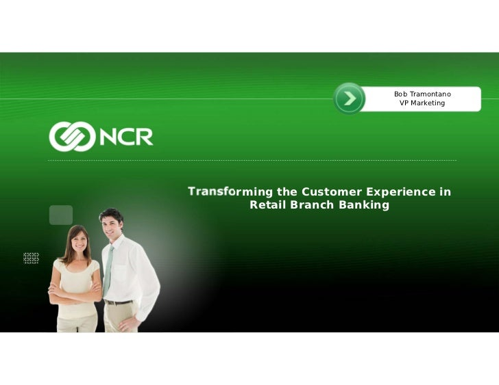 Transforming the Customer Experience in Retail Branch Banking (Credit Union Conference Session Presentation Slides)