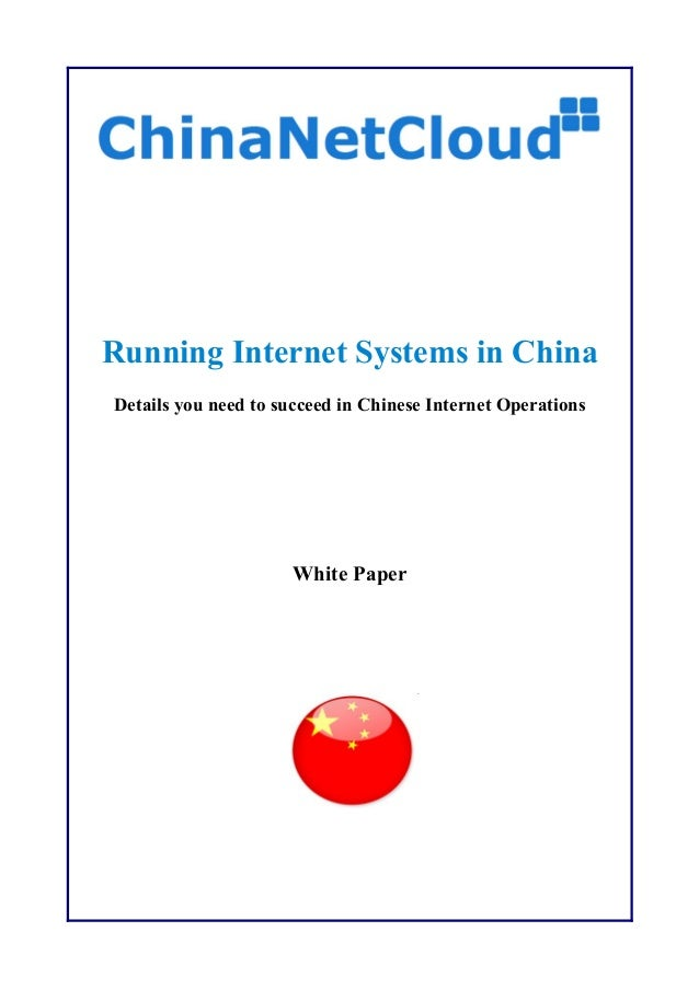 Running Internet Systems in China Details you need to succeed in Chinese Internet Operations White Paper