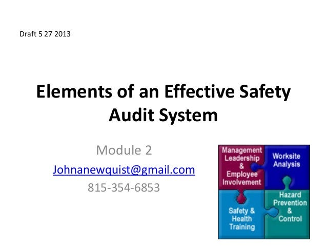 Elements of an Effective Safety Audit System Module 2 Johnanewquist@gmail.com 815-354-6853 Draft 5 27 2013
