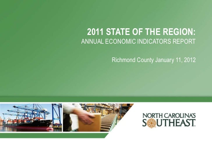 2011 STATE OF THE REGION:ANNUAL ECONOMIC INDICATORS REPORT        Richmond County January 11, 2012