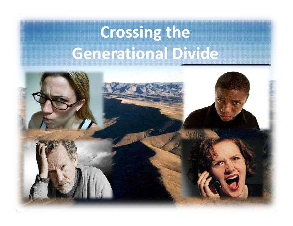 Crossing the Generational Divide