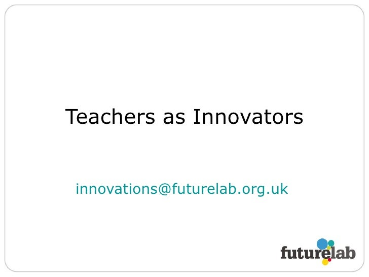 Teachers as Innovators [email_address]