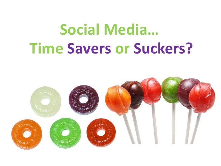 Social Media… Time Savers or Suckers?