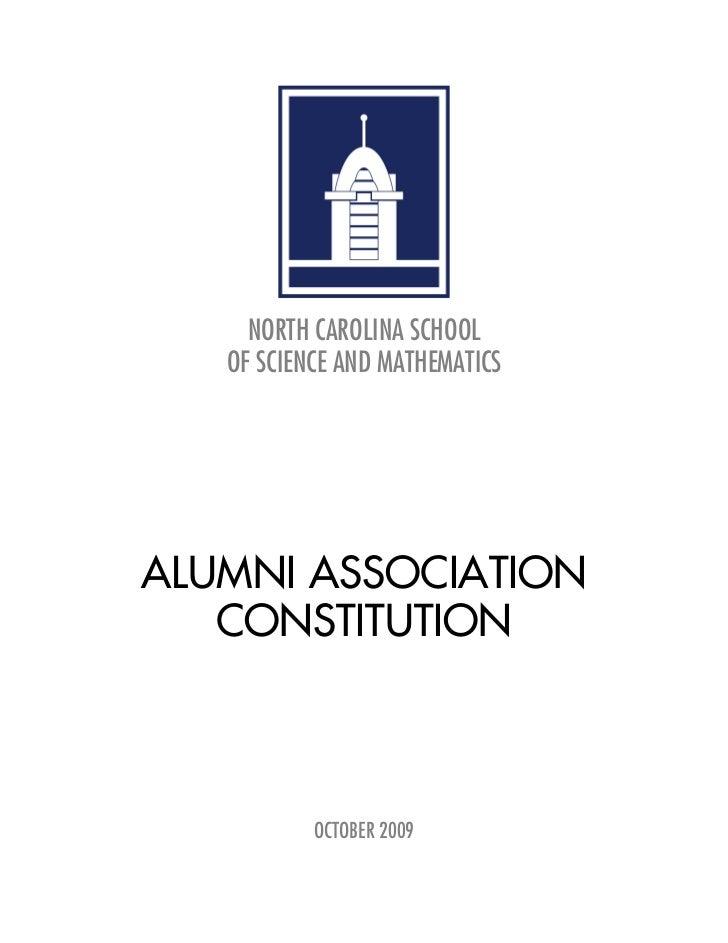 NORTH CAROLINA SCHOOL    OF SCIENCE AND MATHEMATICS     ALUMNI ASSOCIATION    CONSTITUTION               OCTOBER 2009
