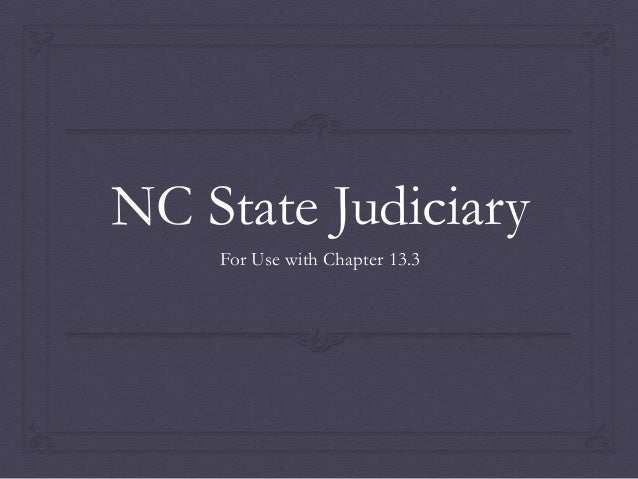 NC State Judiciary For Use with Chapter 13.3