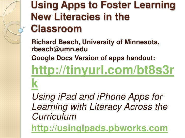 Using Apps to Foster LearningNew Literacies in theClassroomRichard Beach, University of Minnesota,rbeach@umn.eduGoogle Doc...