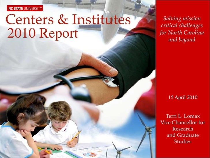 Solving mission critical challenges for North Carolina and beyond<br />Centers & Institutes<br />2010 Report<br />15 April...