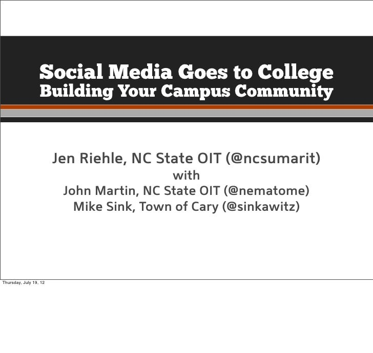 Social Media Goes to College                  Building Your Campus Community                        Jen Riehle, NC State O...