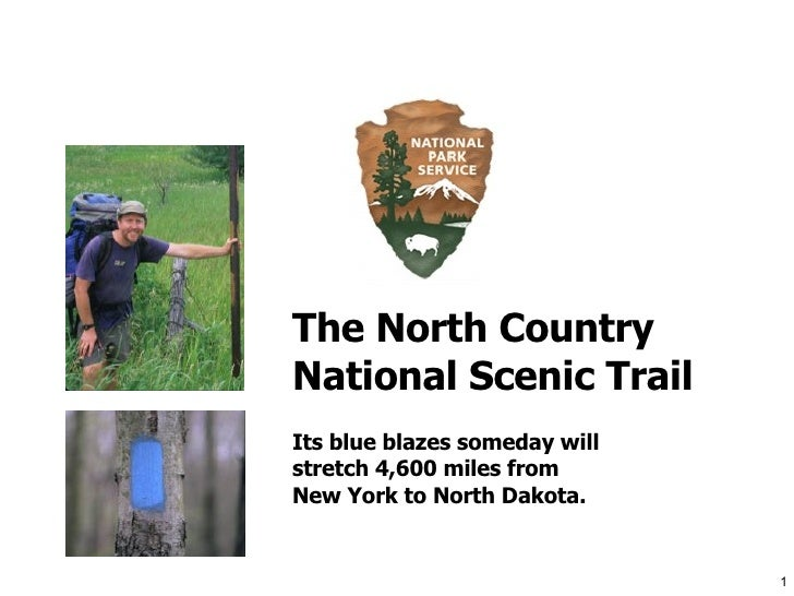 The North Country  National Scenic Trail Its blue blazes someday will stretch 4,600 miles from New York to North Dakota.