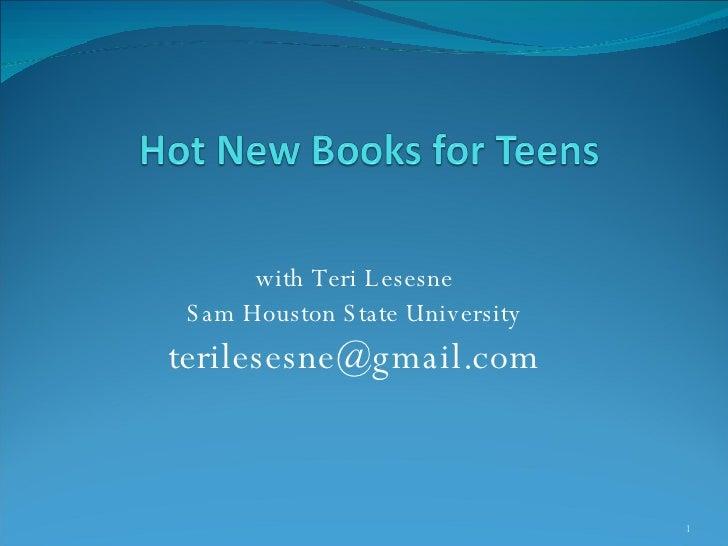 with Teri Lesesne Sam Houston State University [email_address]