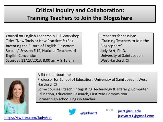 Critical Inquiry and Collaboration: Training Teachers to Join the Blogoshere Council on English Leadership Full Workshop T...
