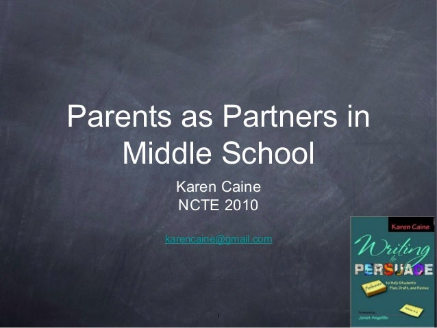 1 Parents as Partners in Middle School Karen Caine NCTE 2010 karencaine@gmail.com